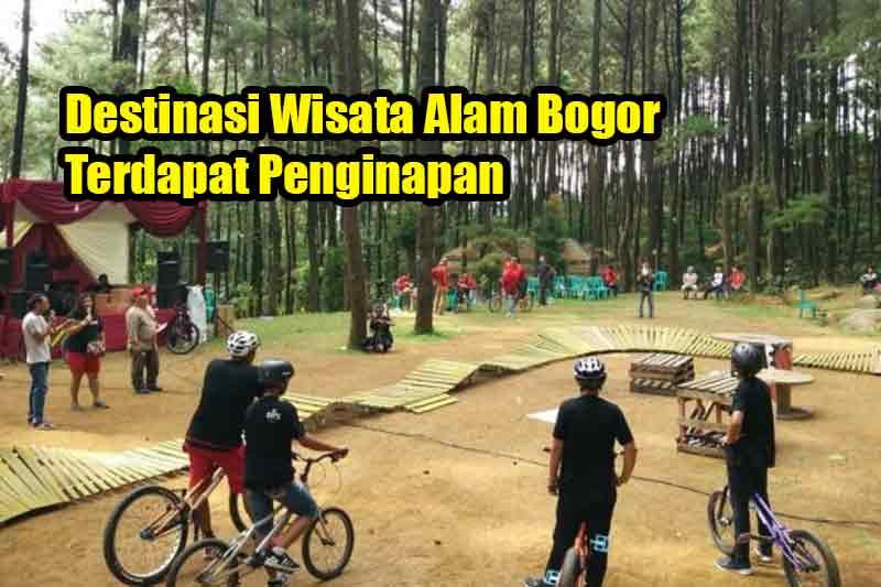 Destinasi Wisata Alam Bogor Terdapat Penginapan