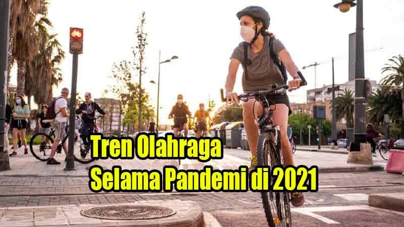 Tren Olahraga Selama Pandemi di 2021